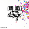 challenges bring change sticker 02