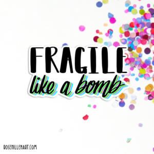 fragile like a bomb sticker 01