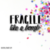 fragile like a bomb sticker 02