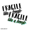 fragile like a bomb sticker 03